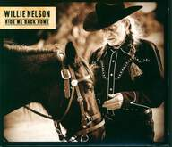 Willie Nelson: Ride Me Back Home