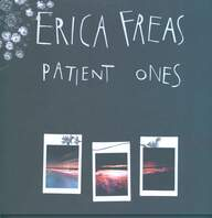 Erica Freas: Patient Ones
