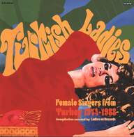 Various Artists: Turkish Ladies. Female Singers from Turkey 1974 - 1988