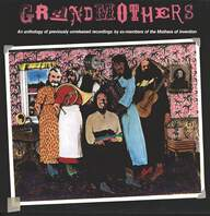 The Grandmothers: Grandmothers - (An Anthology Of Previously Unreleased Recordings By Ex-Members Of The Mothers Of Invention)