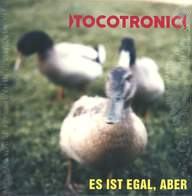 Tocotronic: Es Ist Egal, Aber
