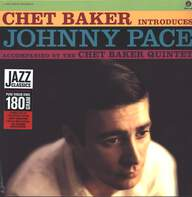 Chet Baker / Johnny Pace / The Chet Baker Quintet: Chet Baker Introduces Johnny Pace Accompanied By The Chet Baker Quintet