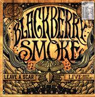 Blackberry Smoke: Leave A Scar Live