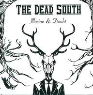 The Dead South: Illusion & Doubt
