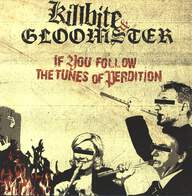 Killbite / Gloomster: If You Follow The Tunes Of Perdition