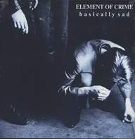 Element Of Crime: Basically Sad