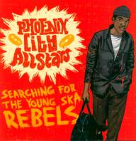 Phoenix City All-Stars: Searching For The Young Ska Rebels