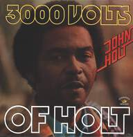 John Holt: 3000 Volts Of Holt