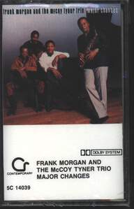 Frank Morgan / McCoy Tyner Trio: Major Changes