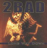 2 Bad: Long Way Down
