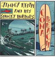 Jimmy Keith & His Shocky Horrors: Coma Beach