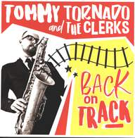 Tommy Tornado / The Clerks (2): Back On Track
