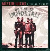 Austin Lucas / The Bold Party: No One Is Immortal!
