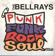 The Bellrays: Punk Funk Rock Soul Vol. 2