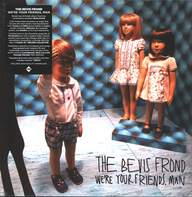 The Bevis Frond: We're Your Friends, Man