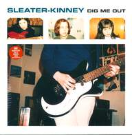 Sleater-Kinney: Dig Me Out