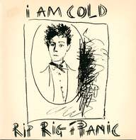 Rip Rig & Panic: I Am Cold