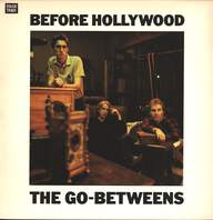 The Go-Betweens: Before Hollywood