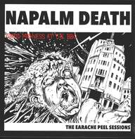 Napalm Death: Grind Madness At The BBC - The Earache Peel Sessions
