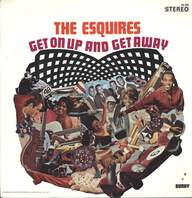 The Esquires: Get On Up And Get Away