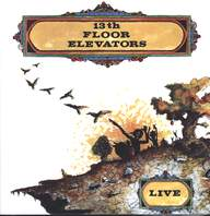 13th Floor Elevators: Live
