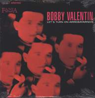 Bobby Valentin: Let's Turn On / Arrebatarnos