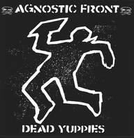 Agnostic Front: Dead Yuppies
