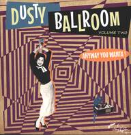 Various: Dusty Ballroom Vol 2: Volume 2: Anyway You Wanta!