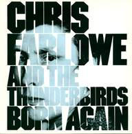 Chris Farlowe & The Thunderbirds: Born Again
