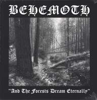 Behemoth (3): And The Forests Dream Eternally
