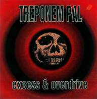 Treponem Pal: Excess & Overdrive