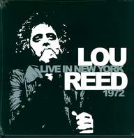 Lou Reed: Live In New York 1972
