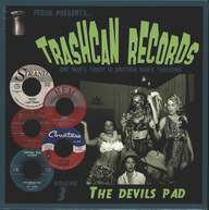 Various: Trashcan Records Volume 3 - The Devils Pad