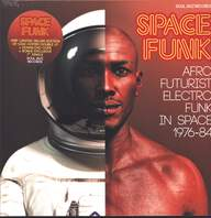 Various: Space Funk (Afro Futurist Electro Funk In Space 1976-84)