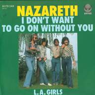Nazareth (2): I Don't Want To Go On Without You