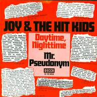 Joy & The Hit Kids: Daytime, Nighttime / Mr. Pseudonym
