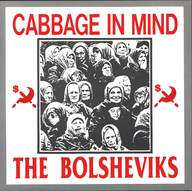 The Bolsheviks: Cabbage In Mind