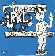 Rich Kids On LSD: The Best Of RKL On Mystic Records