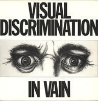 Visual Discrimination: In Vain