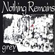 Nothing Remains (2): Grey