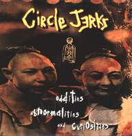 Circle Jerks: Oddities, Abnormalities And Curiosities