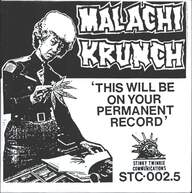 Malachi Krunch/Maggot (6): This Will Be On Your Permanent Record / From The Cradle To The Grave
