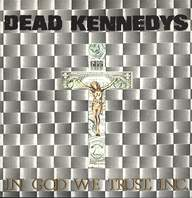 Dead Kennedys: In God We Trust, Inc.
