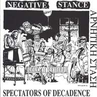 Negative Stance: Spectators Of Decadence