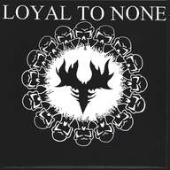 Loyal To None: Loyal To None