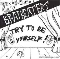 The Bratbeaters: Try To Be Yourself