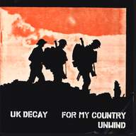 UK Decay: For My Country / Unwind