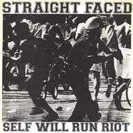 Straight Faced: Self Will Run Riot
