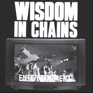 Wisdom In Chains (2): EnterTainment