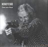 Nonoyesno: Guns Don't Argue